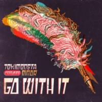 "TOKiMONSTA ft MNDR New Single ""Go With It"" Now Available"