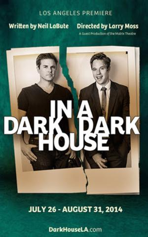 IN A DARK HOUSE Opens 7/26 at Matrix Theatre