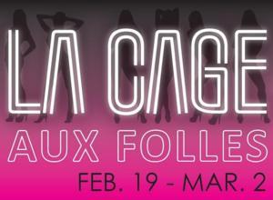 Imagine Productions Presents LA CAGE AUX FOLLES, Now thru 3/2