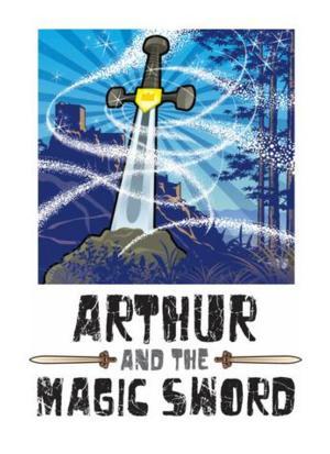 Columbus Children's Theatre to Present ARTHUR AND THE MAGIC SWORD, 2/6-23
