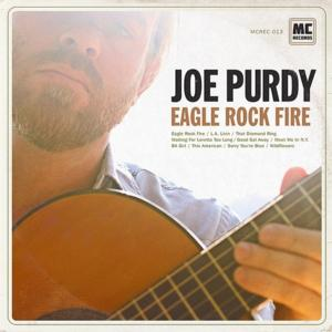 Joe Purdy's EAGLE ROCK FIRE and NYC Concert, 6/27