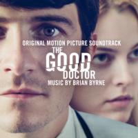 Lakeshore Records to Release THE GOOD DOCTOR; Original Music by Golden Globe-nominated Composer Brian Byrne