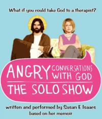 Susan Isaacs' ANGRY CONVERSATIONS WITH GOD to Premiere in Los Angeles This September