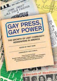 Tracy Baim's GAY PRESS, GAY POWER Examines History of Gay Press and Contribution to Gay Rights