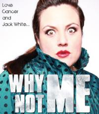 Jen Bosworth's WHY NOT ME. LOVE, CANCER AND JACK WHITE Set for FringeNYC, 8/9-25