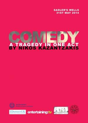 COMEDY: A TRAGEDY IN ONE ACT Performed in English for the First Time Tonight
