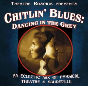 Theatre Roscius Brings CHITLIN' BLUES: DANCING IN THE GREY to Hollywood Fringe, Now thru 6/29