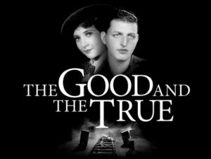 Previews Delayed for THE GOOD AND THE TRUE; Opening Night Pushed to August 3