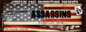 Curtain Call Productions Presents Tony-Award Winning Musical ASSASSINS! by Sondheim, 2/13-16