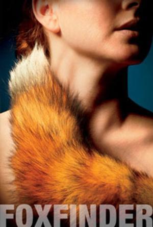 Furious Theatre Presents FOXFINDER U.S. Premiere in Pasadena, Now thru Feb 2