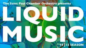 Saint Paul Chamber Orchestra Announces 2014-15 Liquid Music Series