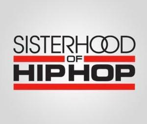 Oxygen's SISTERHOOD OF HIP HOP to Debut 8/12