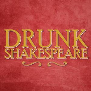 DRUNK SHAKESPEARE Extends Through 10/18