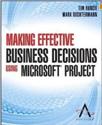 Wiley Releases MAKING EFFECTIVE BUSINESS DECISIONS USING MICROSOFT PROJECT