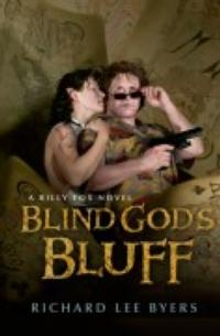 Richard Lee Byers Releases BLIND GOD'S BLUFF