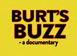 Documentary BURT'S BUZZ Lands U.S. Distribution Out of TIFF