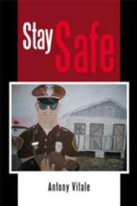 Antony Vitale Reveals New Book, STAY SAFE