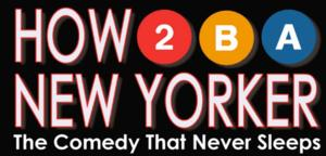 Off-Broadway's HOW TO BE A NEW YORKER Celebrates Chinese New Year Tomorrow