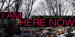 Zoe Dance to Present I AM HERE NOW at Dance Complex, Begin. 2/28