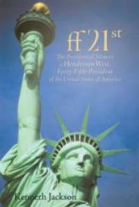 Henderson West Takes Office as the 45th President of the USA - in the New Novel FF21ST