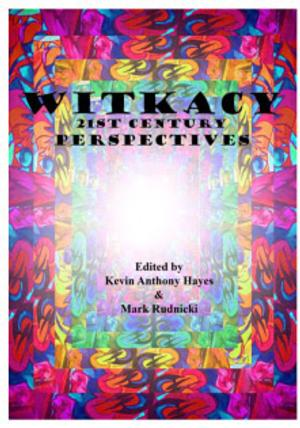 Editors Release WITKACY, A '21st Century Perspective' on the Life & Work of Stanislaw Ignacy Witkiewicz