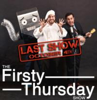 Four Humors Presents THE LAST FIRSTY THURSDAY SHOW Tonight, 10/4