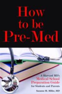 Best-Selling Author and Harvard MD Announces Release of HOW TO BE PRE-MED