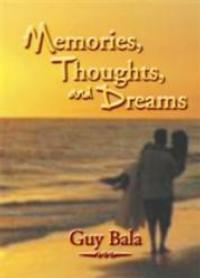 Guy Bala Releases MEMORIES, THOUGHTS AND DREAMS