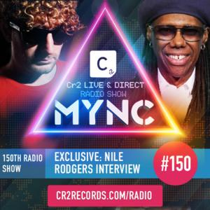 MYNC Presents Cr2 Live & Direct 150th Radio Show with Nile Rodgers