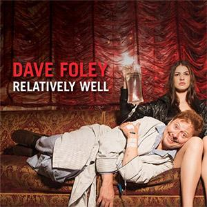 Dave Foley's New Comedy Special, RELATIVELY WELL, Set for Digital Release, 9/24
