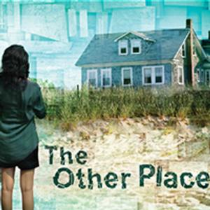 The Rep Continues 2013-14 Studio Theatre Series with THE OTHER PLACE, Now thru 2/9