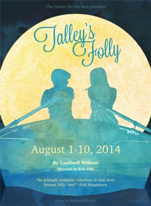 The Center for the Arts Presents TALLEY'S FOLLY, 8/1-10