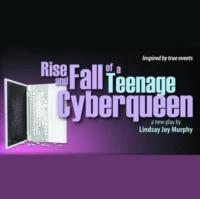 LabRats Theater Company Presents 'Rise and Fall of a Teenage Cyberqueen,' Opening 2/28