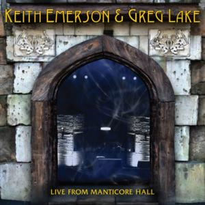 Keith Emerson and Greg Lake Release 'Live From Manticore Hall' CD Today