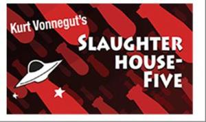 Custom Made to Open Season with Kurt Vonnegut's SLAUGHTERHOUSE FIVE, 9/12-10/12