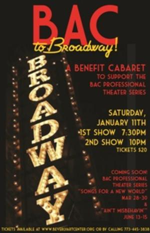Beverly Arts Center's 2014 Theater Series Opens Tonight with BAC TO BROADWAY