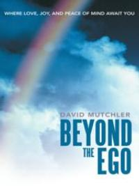 Dr. David Mutchler Shares Insight on Inner Peace in New Books, BEYOND THE EGO