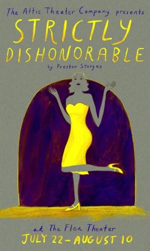 Attic Theater Presents Preston Sturges' STRICTLY DISHONORABLE at The Flea, Now Through 8/10