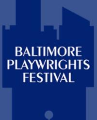The Baltimore Playwrights Festival Continues 3/9
