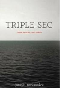 Author Joseph Roccasalvo Celebrates the Greatest Human Emotion in TRIPLE SEC