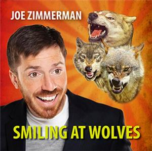 Comedian Joe Zimmerman's SMILING AT WOLVES Now Available