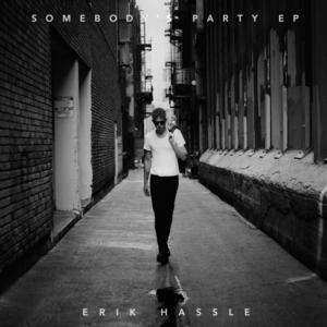 ERIK HASSLE to Release 'Somebody's Party' EP 3/4