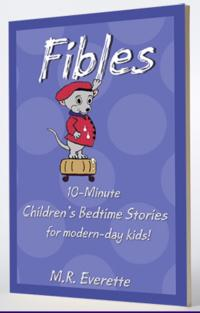 FIBLES, 10 Minute Modern Versions of Aesop's Fables Now Available