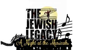 Celebrate the Jewish Composers of Broadway's Golden Age With THE JEWISH LEGACY - A NIGHT AT THE MUSICALS, Begin. 30 March
