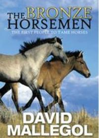 New Novel, 'The Bronze Horsemen' by Author David Mallegol Tells the Story of the First People to Domesticate Horses