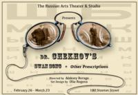 Russian Arts Theater to Stage DR. CHEKHOV'S SWAN SONG AND OTHER PRESCRIPTIONS, 2/26-3/23