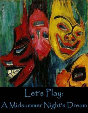 The Onomatopoeia Theatre Presents LET'S PLAY: A MIDSUMMER NIGHT'S DREAM, Now thru 8/23