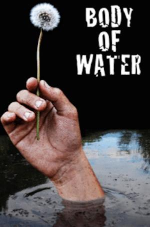 A Theatre Near U Presents Tony Kienitz's BODY OF WATER, Now Through June 28
