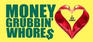 Sean J. Quinn's MONEY GRUBBIN' WHORES to Make World Premiere at Lion Theatre