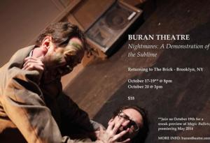 Buran Theatre's NIGHTMARES: A DEMONSTRATION OF THE SUBLIME to Return to The Brick, Begin. 10/17